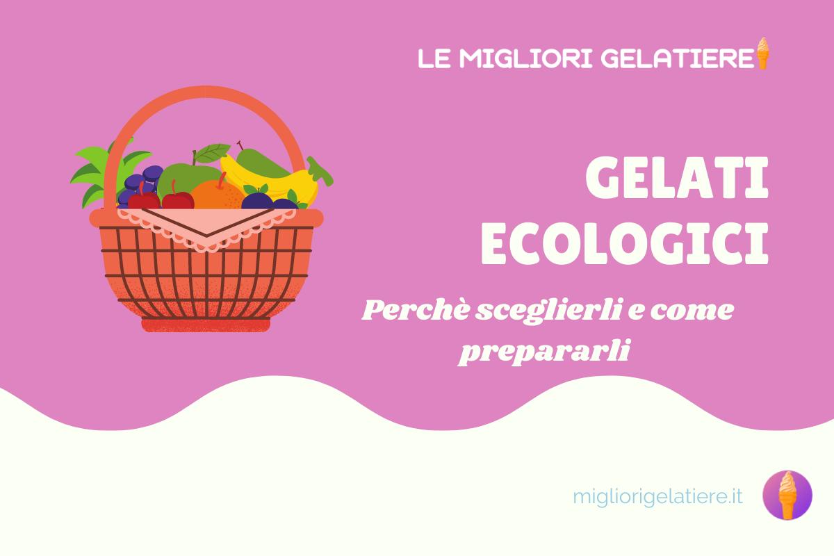 gelati ecologici